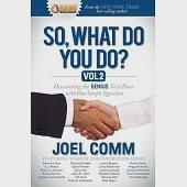 So, What Do You Do?: Discovering the Genius Next Door With One Simple Question