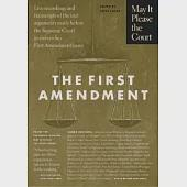 May It Please the Court : The First Amendment: Live Recordings and Transcripts of the Oral Arguments Made Before the Supreme Cou