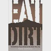 Eat Dirt: Sometimes Face Down Is the Best Way Up