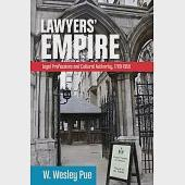 Lawyer's Empire: Legal Professionals and Cultural Authority 1780-1950