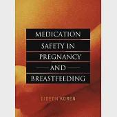 Medication Safety in Pregnancy And Breastfeeding
