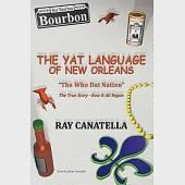 The Yat Language of New Orleans: The Who Dat Nation / the True Story - How It All Began