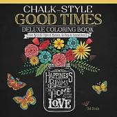 Chalk-style Good Times: Color With All Types of Markers, Gel Pens & Colored Pencils