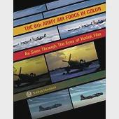 The 8th Army Air Force in Color: As Seen Through the Eyes of Kodak Film