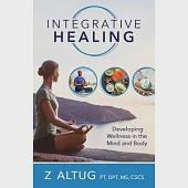 Integrative Healing: Developing Wellness in the Mind and Body