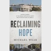 Reclaiming Hope: Lessons Learned in the Obama White House About the Future of Faith in America: Library Edition
