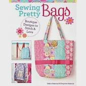 Sewing Pretty Bags: Boutique Designs to Stitch & Love