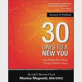 30 Days to a New You: Get What You Want Through Authentic Change