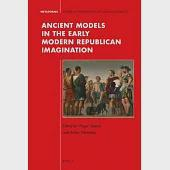 Ancient Models in the Early Modern Republican Imagination