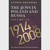 The Jews in Poland and Russia: 1914 to 2008