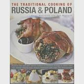 The Traditional Cooking of Russia & Poland: Explore the Rich and Varied Cuisine of Eastern Europe In More Than 150 Classic Step-