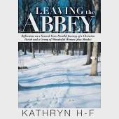 Leaving the Abbey: Reflections on a Several-year, Parallel Journey of a Christian Parish and a Group of Wonderful Women (Plus Mo