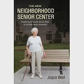 The New Neighborhood Senior Center: Redefining Social and Service Roles for the Baby Boom Generation