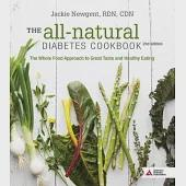 The all-natural Diabetes Cookbook: The Whole Food Approach to Great Taste and Healthy Eating