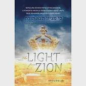 The Light from Zion: Revealing Hidden Paths of the Kingdom. a Powerful Message from 12 Rabbis About Unity, True Treasures and Go