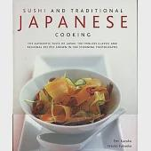 Sushi and Traditional Japanese Cooking: The Authentic Taste of Japan, 100 Timeless Classics and Regional Recipes Shown in 300 St