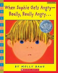 WHEN SOPHIE GETS ANGRY--REALLY,REALLY ANGRY… - Scholastic 高年級
