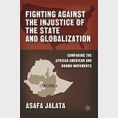 Fighting Against the Injustice of the State and Globalization: Comparing the African American and Oromo Movements