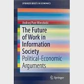 The Future of Work in Information Society: Political-Economic Arguments