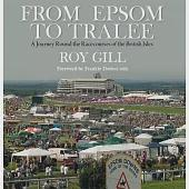 From Epsom to Tralee: A Journey Round the Racecourses of the British Isles