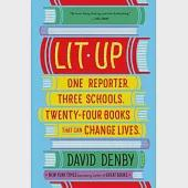 Lit Up: One Reporter, Three Schools, Twenty-Four Books That Can Change Lives