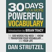 30 Days to a More Powerful Vocabulary: The 500 Words You Need to Know to Transform Your Vocabulary... and Your Life
