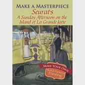 Seurat's a Sunday Afternoon on the Island of La Grande Jatte: Make Your Own World Famous Painting