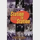 Station to Station: The Secret History of Rock'N'Roll on Television