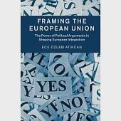 Framing the European Union: The Power of Political Arguments in Shaping European Integration