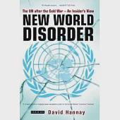 New World Disorder: The UN After the Cold War--An Insider's View