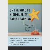 On the Road to High-quality Early Learning: Changing Children's Lives