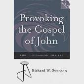 Provoking the Gospel of John: A Storyteller's Commentary Years A, B, and C