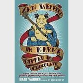 Zen Wrapped in Karma Dipped in Chocolate: A Trip Through Death, Sex, Divorce, and Spiritual Celebrity in Search of the True Dhar