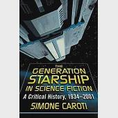 The Generation Starship in Science Fiction: A Critical History, 1934-2001