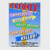 What You Don't Know About Driving Can Get You Killed!: An Expose of Phony Traffic Laws and Bad Driving Habits