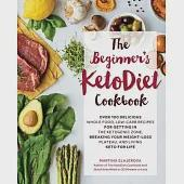 The Beginner's Ketodiet Cookbook: Over 100 Delicious Whole Food, Low-Carb Recipes for Getting in the Ketogenic Zone, Breaking Yo