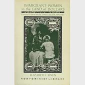 Immigrant Women in the Land of Dollars: Life and Culture on the Lower East Side 1890-1925