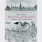 Maps in Books of Russia and Poland: Published in the Netherlands to 1800