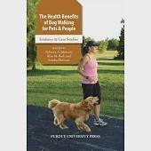 The Health Benefits of Dog Walking for People and Pets: Evidence and Case Studies