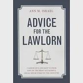 Advice for the Lawlorn: Career Do's and Don'ts from One of the Most Successful Legal Recruiters in the Industry