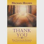 Thank You: The Continued Journey the Essence of Living With Cancer