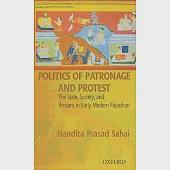 Politics of Patronage And Protest: The State, Society, And Artisans in Early Modern Rajasthan
