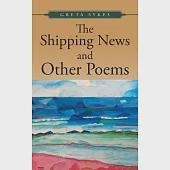 The Shipping News and Other Poems: Poems About Politics, Nature, Love and Ideals.