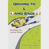 Driving to L and Back: God Bless Our Learner Drivers