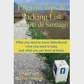 Pilgrim Tips & Packing List Camino De Santiago: What You Need to Know Beforehand, What You Need to Take, and What You Can Leave