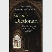 Suicide Dictionary: The History of Rainbow Abbey