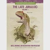 The Late Jurassic: Notes, Drawings, and Observations from Prehistory
