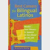 Best Careers for Bilingual Latinos: Market Your Fluency in Spanish to Get Ahead on the Job