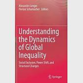 Understanding the Dynamics of Global Inequality: Social Exclusion, Power Shift, and Structural Changes