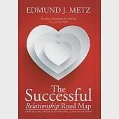 The Successful Relationship Road Map: Start Building a More Satisfying and Loving Relationship